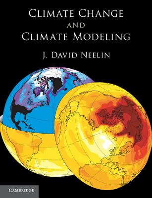 Climate Change and Climate Modeling By Neelin, J. David