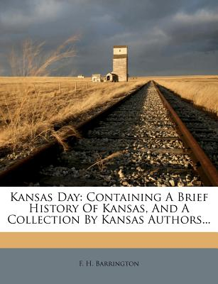Nabu Press Kansas Day: Containing a Brief History of Kansas, and a Collection by Kansas Authors... by Barrington, F. H. [Paperback] at Sears.com