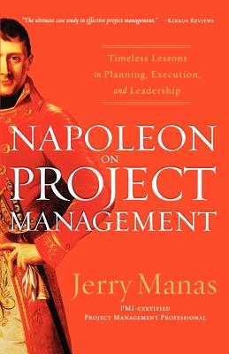 Napoleon on Project Management By Manas, Jerry