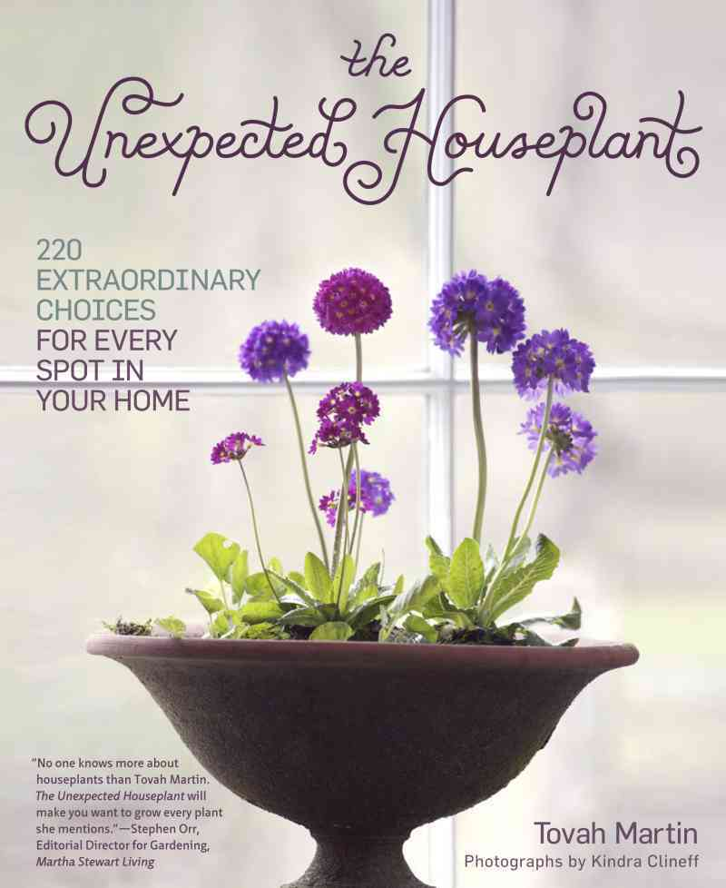 The Unexpected Houseplant By Martin, Tovah